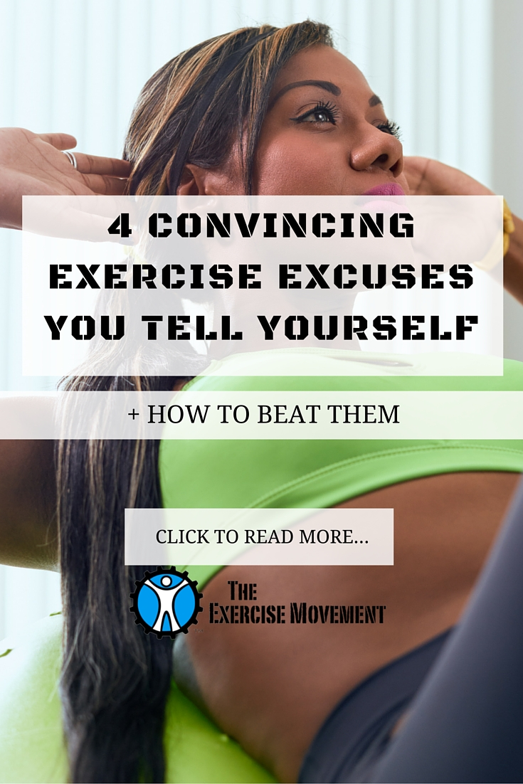4 CONVINCING EXERCISE EXCUSES YOU TELL YOURSELF