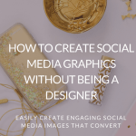 How to Create Social Media Graphics Without Being a Designer