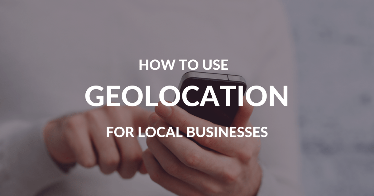 How to Make Your Business Ready for Geo-Location main