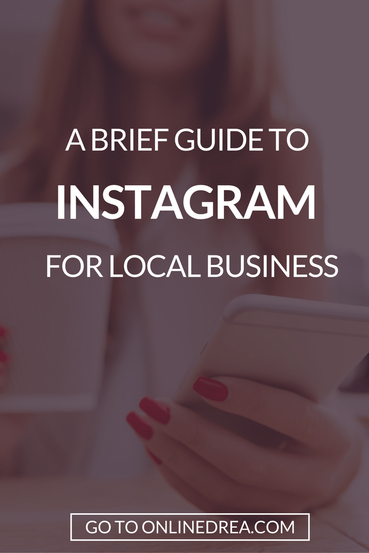 A Brief Guide to Instagram for Local Business