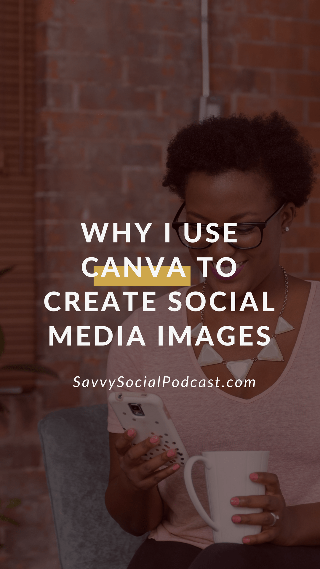 This is episode 9 of the Savvy Social Podcast and today we're talking all about Canva, my secret to creating social media images for myself and my clients.