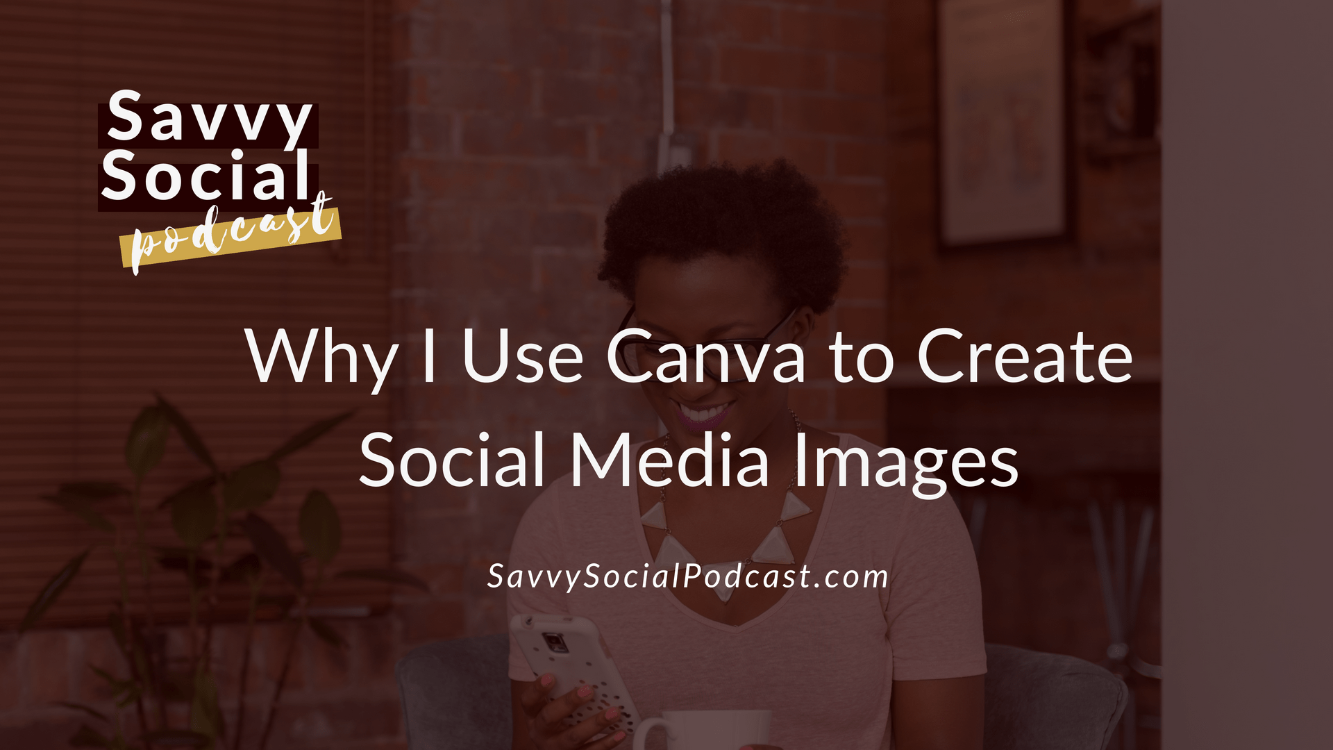 Why I Use Canva to Create Social Media Images (YouTube)