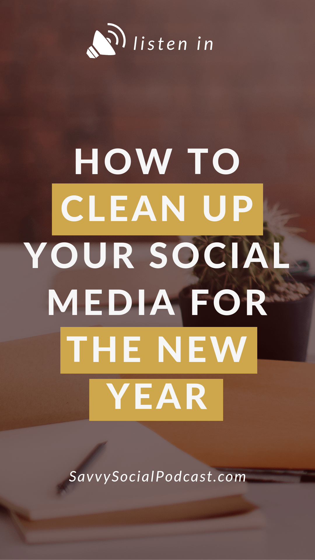 How to Clean Up Your Social Media for the New Year