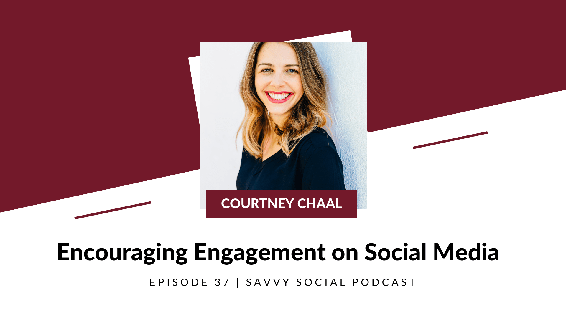 Encouraging Engagement on Social Media with Courtney Chaal