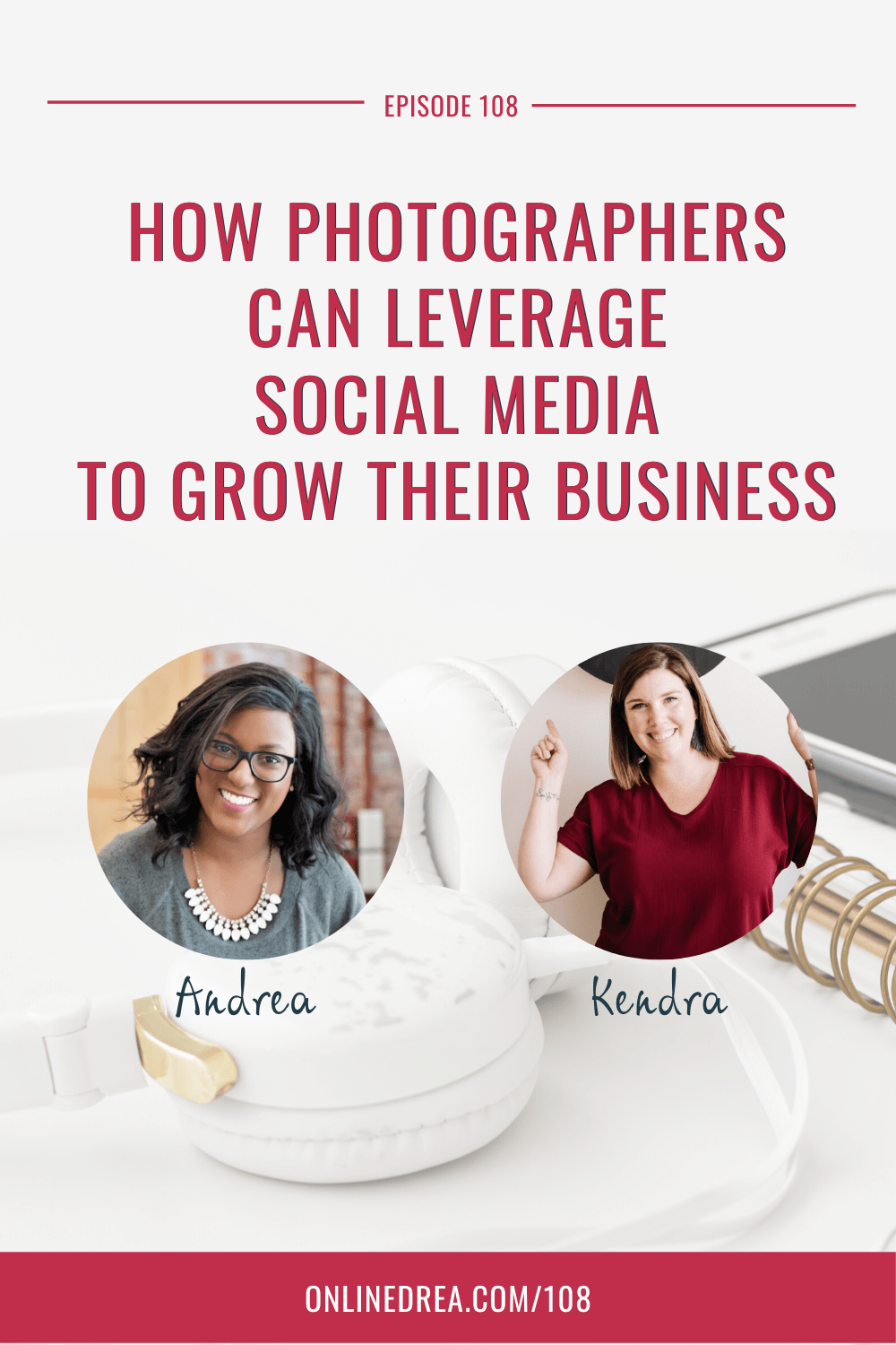 How Photographers Can Leverage Social Media to Grow Their Business with Kendra Swalls