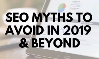 SEO Myths to Avoid in 2019 & Beyond