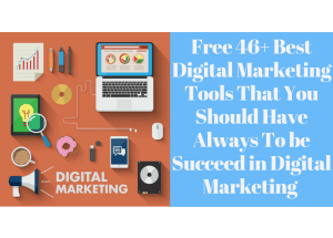 Free 46+ Best Digital Marketing Tools 2019