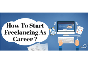 How to start Freelancing as career – Follow 12 steps