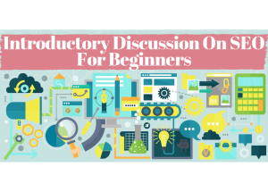 Introductory discussion on SEO  for beginners
