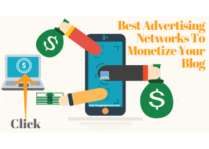 Some best advertising networks to monetize your Blog in 2018