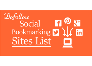 New Top 87 Dofollow Social Bookmarking Sites List with High Page Ranking
