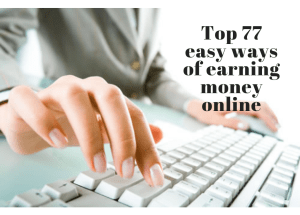 Top that 77 easy ways to make money online may surprise you