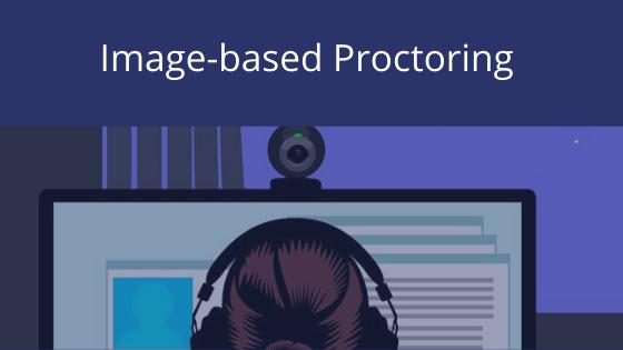 Image-based proctoring