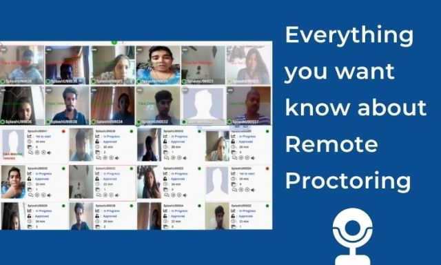 Everything you want know about Remote Proctoring