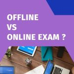 Online vs Offline exams: Which one is a good choice ?