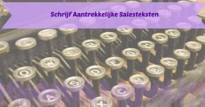 Schrijf aantrekkelijke salesteksten
