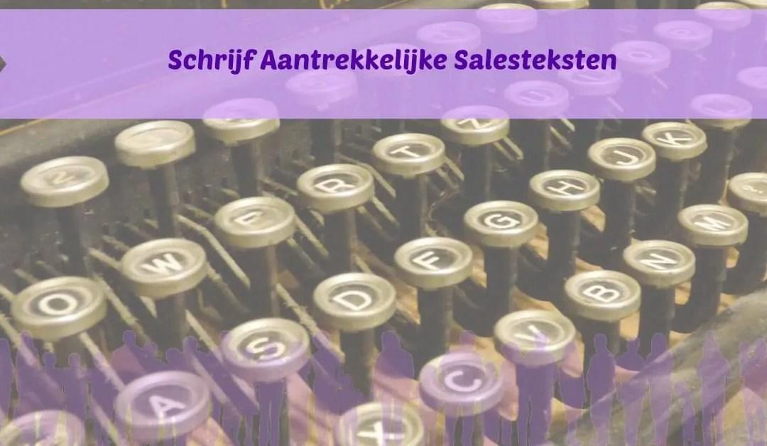 Meer klanten krijgen: Schrijf Aantrekkelijke Salesteksten