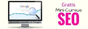 Gratis Mini-Cursus SEO - Gevonden worden in Google
