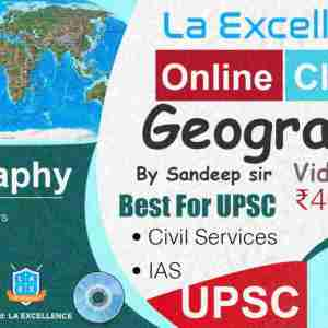 La Excellence Geography Optional UPSC Online Classes for UPSC