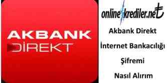 Akbank Direkt İnternet Bankacılığı Şifremi Nasıl Alırım
