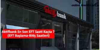 aktifbank eft saatleri