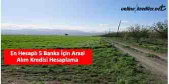 en düşük faizli arazi kredisi