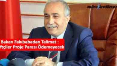 Photo of Bakan Fakıbabadan Talimat : Çiftçiler Proje Parası Ödemeyecek