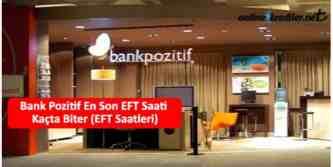 bank pozitif eft saatleri