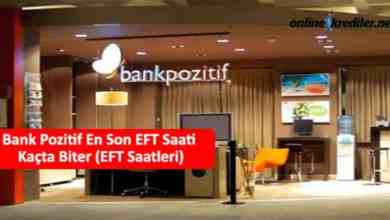 Photo of Bank Pozitif En Son EFT Saati Kaçta Biter (EFT Saatleri)