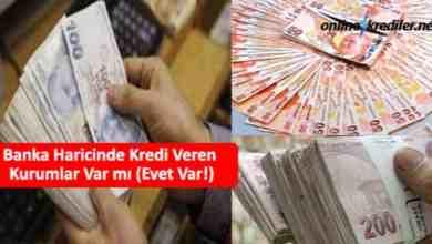 Photo of Banka Haricinde Kredi Veren Kurumlar Var mı (Evet Var!)
