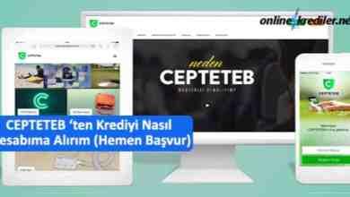 Photo of CEPTETEB 'ten Krediyi Nasıl Hesabıma Alırım (Hemen Başvur)