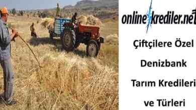 Photo of Çiftçilere Özel Denizbank Tarım Kredileri, Türleri ve Şartları