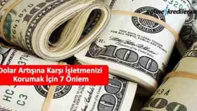 Photo of Dolar Artışına Karşı İşletmenizi Korumak İçin 7 Önlem