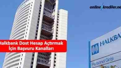 Photo of Halkbank Dost Hesap Açtırmak İçin Başvuru Kanalları