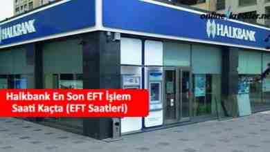 Photo of Halkbank En Son EFT İşlem Saati Kaçta (EFT Saatleri)