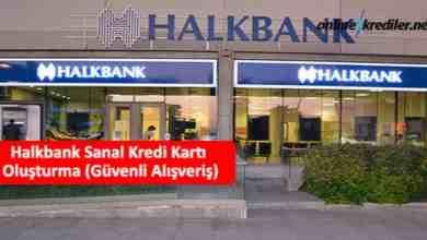 Photo of Halkbank Sanal Kredi Kartı Oluşturma (Güvenli Alışveriş)