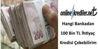 100000 TL ihtiyaç kredisi