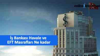 Photo of İş Bankası Havale ve EFT Masrafları Ne kadar