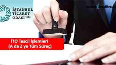 Photo of İTO Tescil İşlemleri (A da Z ye Tüm Süreç)