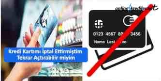 iptal ettirilen kredi kartını açtırma