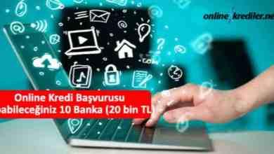 Photo of Online Kredi Başvurusu Yapabileceğiniz 10 Banka (20 bin TL)