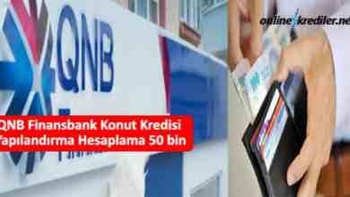Photo of QNB Finansbank Konut Kredisi Yapılandırma Hesaplama 50 bin