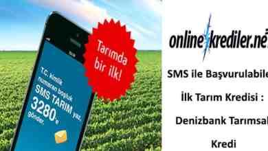 Photo of SMS ile Başvurulabilen İlk Tarım Kredisi : Denizbank Tarımsal Kredi