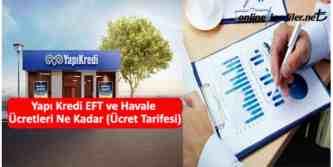 yapi kredi EFT havale ucretleri