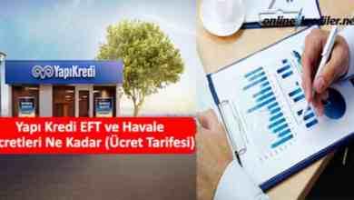 Photo of Yapı Kredi EFT ve Havale Ücretleri Ne Kadar (Ücret Tarifesi)