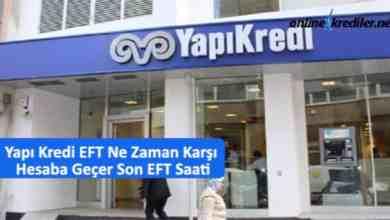 Photo of Yapı Kredi EFT Ne Zaman Karşı Hesaba Geçer Son EFT Saati
