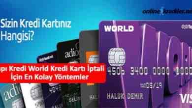 Photo of Yapı Kredi World Kredi Kartı İptali İçin En Kolay Yöntemler