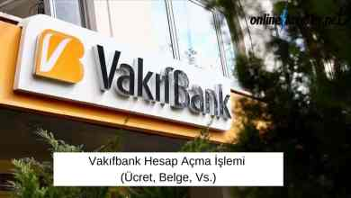 Photo of Vakıfbank Hesap Açma İşlemi (Ücret, Belge, Vs.)