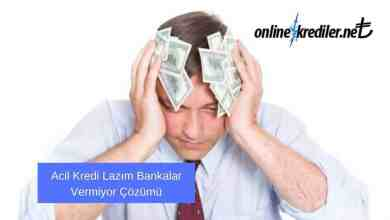 Photo of Acil Kredi Lazım Bankalar Vermiyor Çözümü