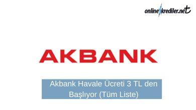 Photo of Akbank Havale Ücreti 3 TL den Başlıyor (Tüm Liste)